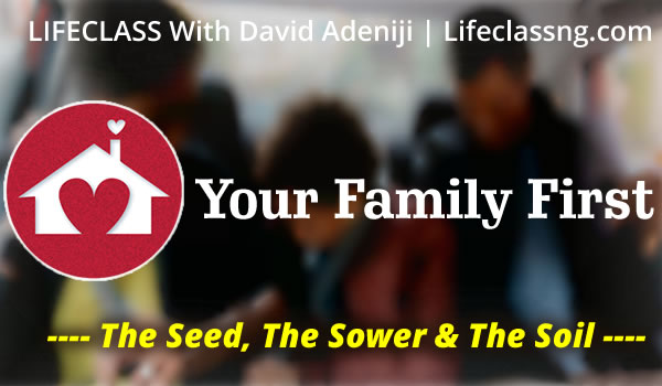 YOUR FAMILY FIRST | Gen 37:14 | The Lord Of The Harvest – Lesson 11 | David ADENIJI